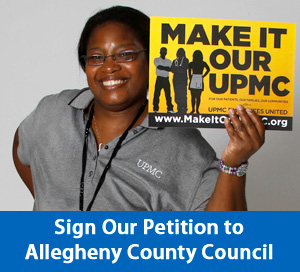 Make It Our UPMC - Sign this petition to Allegheny County Council